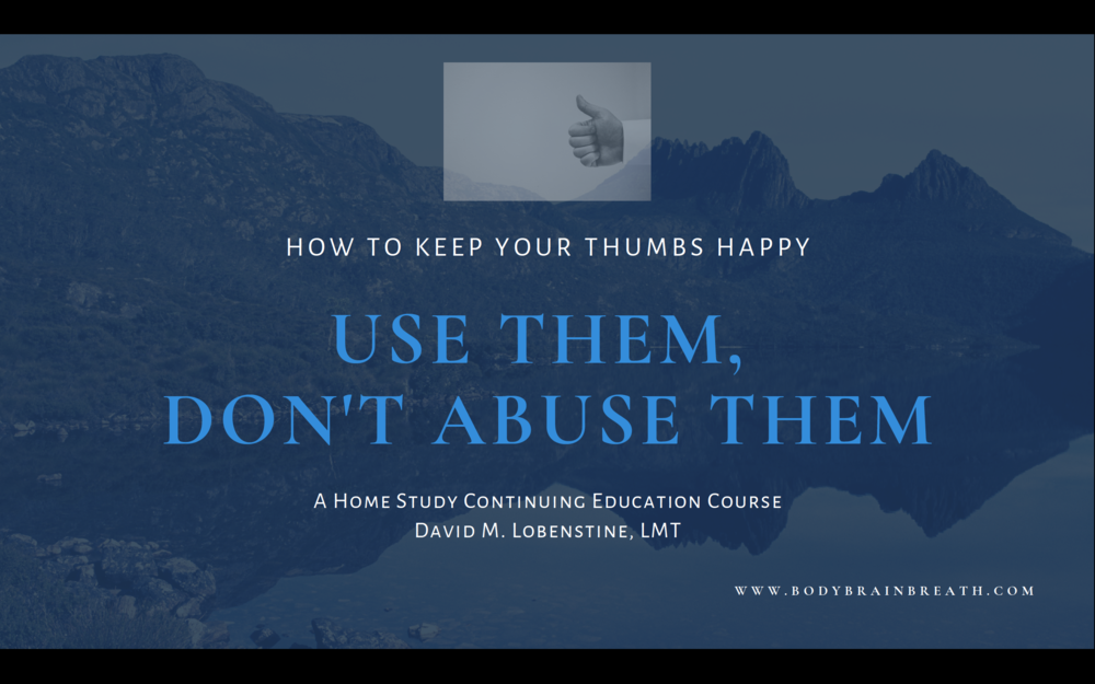 Use Them, Don't Abuse Them: How to Keep Your Thumbs Happy   2 CEs, pending approval  available summer/fall 2019