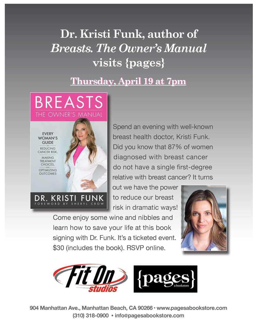 Dr. Kristi Funk, author of Breasts. The Owner's Manual. Spend an evening with well-known breast health doctor,Kristi Funk. Did you know that 87% of women diagnosed with breast cancer do not have a single first degree relative with breast cancer?It turns out we have the power to reduce our breast risk in dramatic ways!Come enjoy some wine and nibbles and learn how to save your life at this book signing with Dr. Funk.It's a ticketed event.$30 (includes the book). RSVP online. -