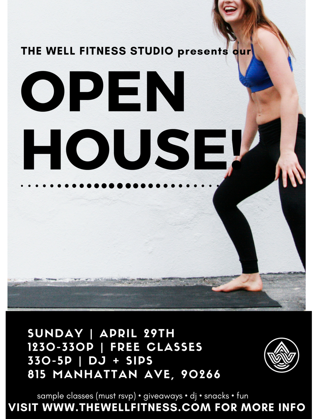 Join The Well Fitness Studio on Sunday, April 29th for our Open House!  - Sample classes like Vinyasa, Sculpt, Sound Healing and Nidra from 12:30-3:30pm for free (must rsvp) at www.thewellfitness.com. Just get to know us and have some fun from 3:30-5pm with a DJ, sips, a fantastic trunk show from Lorna Jane and enter our raffle for a chance to win SIX MONTHS of membership and more!!Visit www.thewellfitness.com for more info!