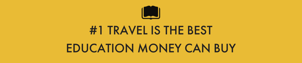 1-travel-is-the-best-education-money-can-buy.png