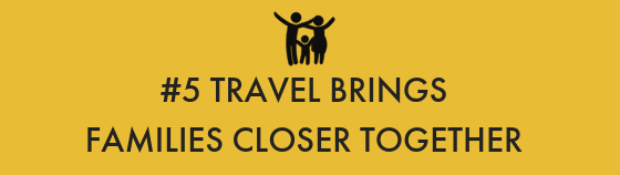 5-travel-brings-families-closer-together.png