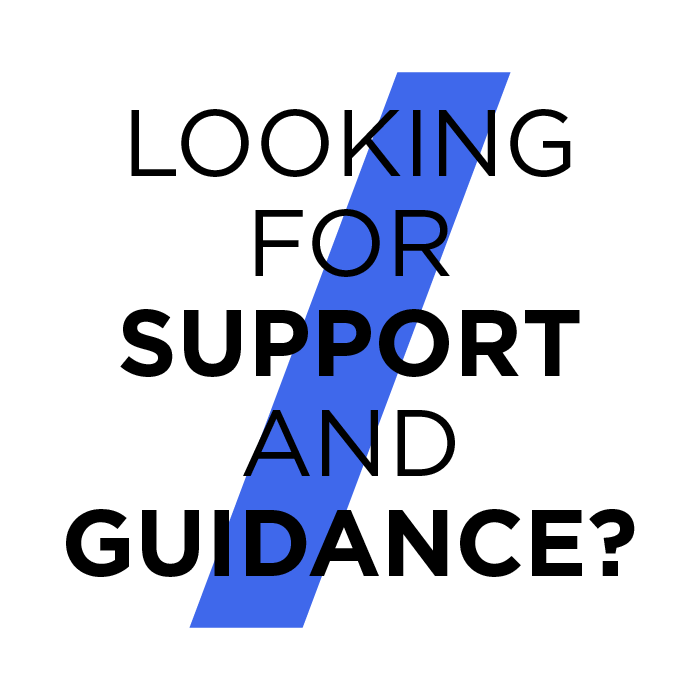 Looking for Support and Guidance?