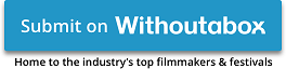 Withoutabox logos are trademarks of Withoutabox, a DBA of IMDb.com Inc. or its affiliates.
