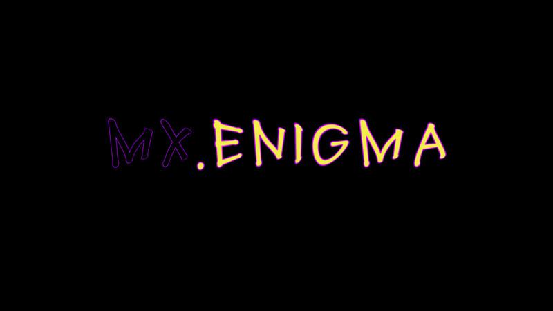 Mx.Enigma