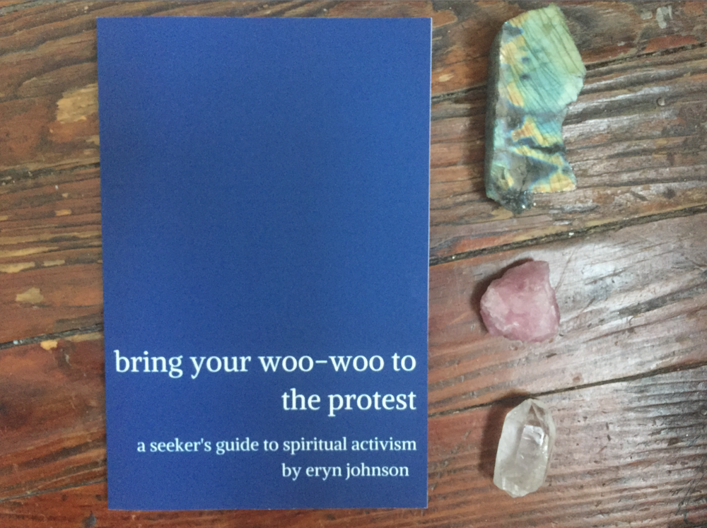 bring your woo woo to protest a seeker's guide to spiritual activism
