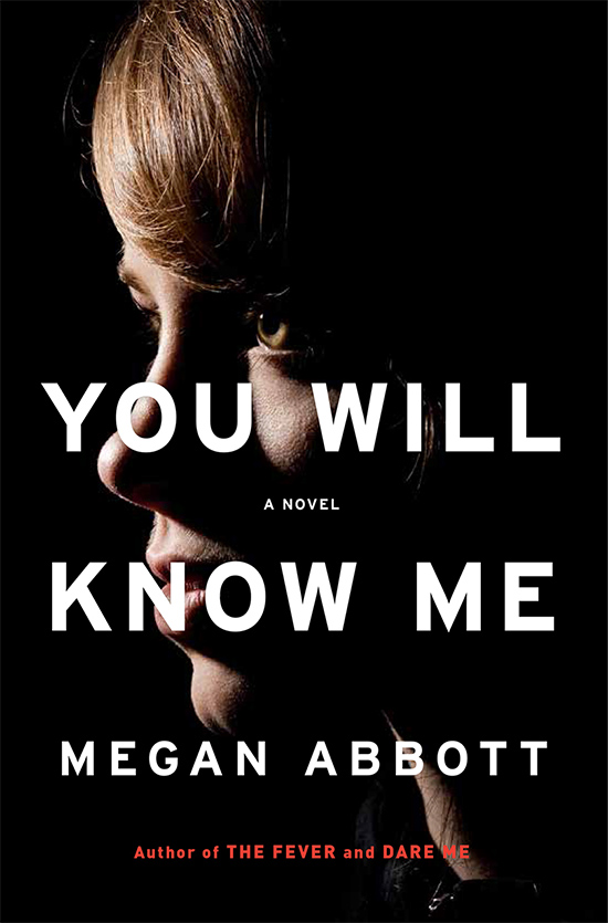 megan abbott, you will know me