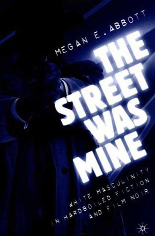 megan abbott, the street was mine