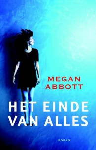 the end of everything, megan abbott, dutch