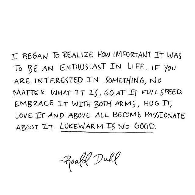 Roald Dahl dropping gems. #fullimmersion #feedyourhead #keepcharging #sportpsych #gointernal