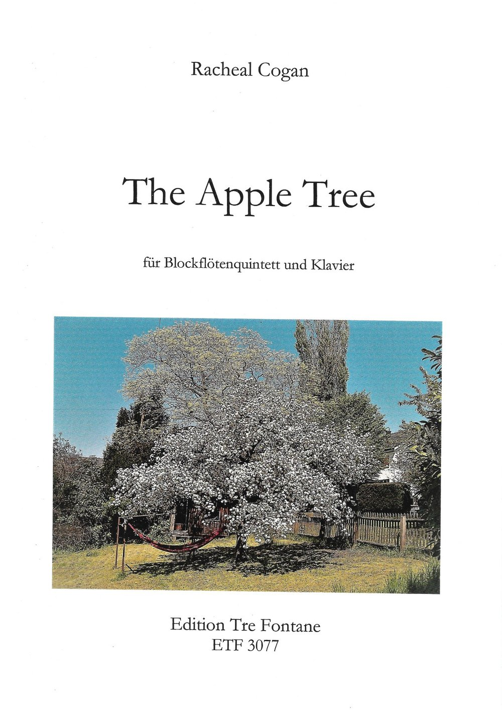 THE APPLE TREE Recorder Quintet and piano (2018). Score available from Edition Tre Fontane (ETF 3077).