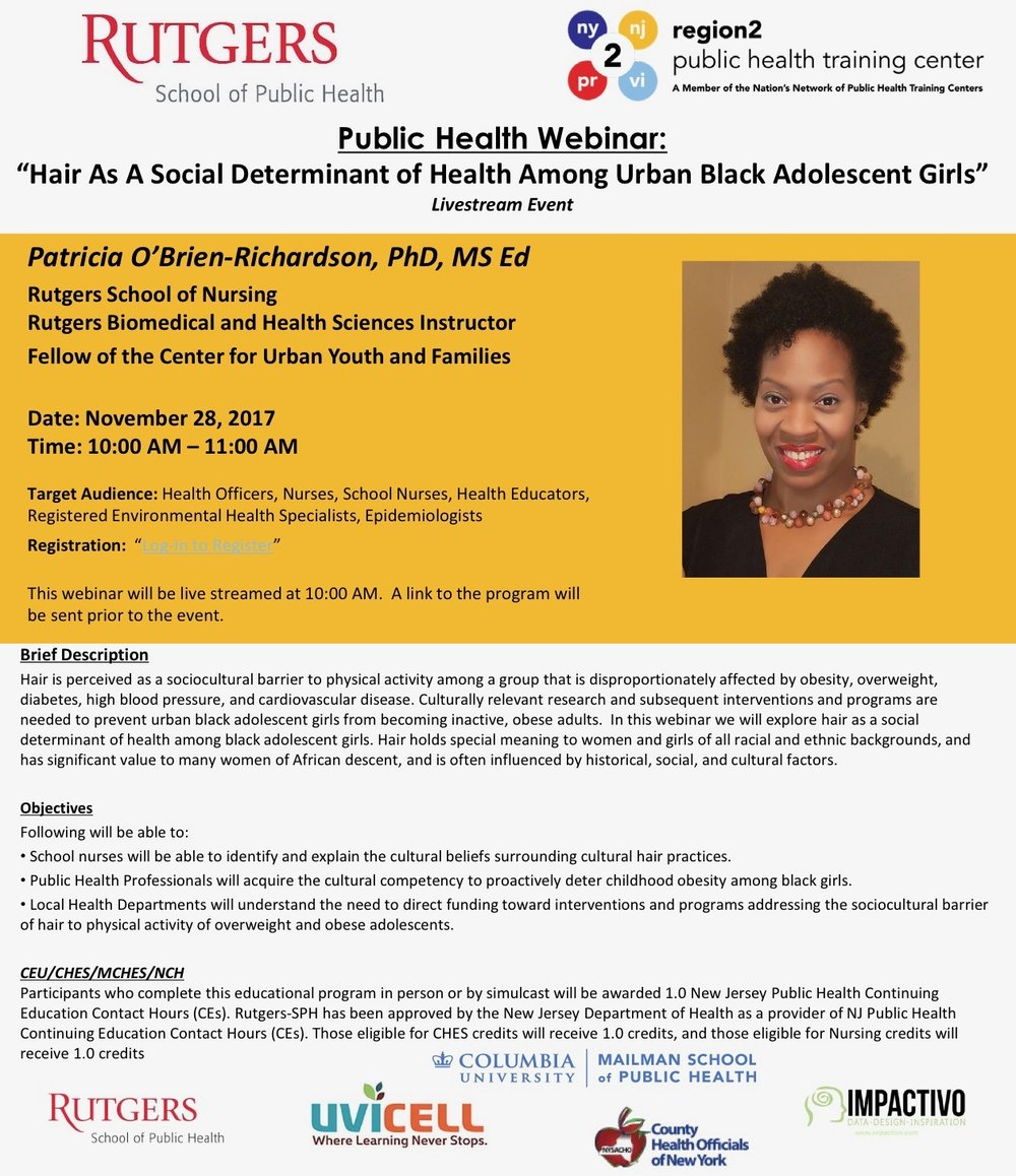 Conferences and webinars on hair and health, sociocultural health, and social determinants of health among women and girls of color.