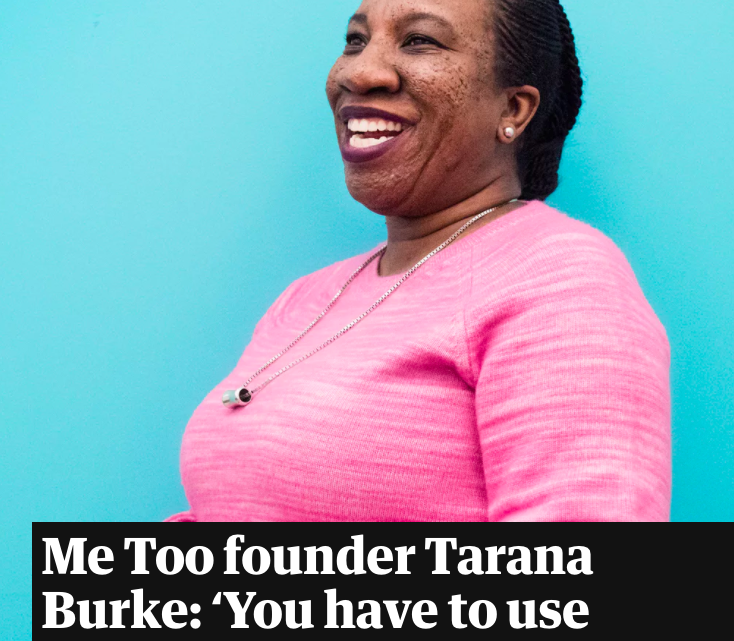 Me Too founder Tarana Burke: 'You have to use your privilege to serve other people' -The Guardian