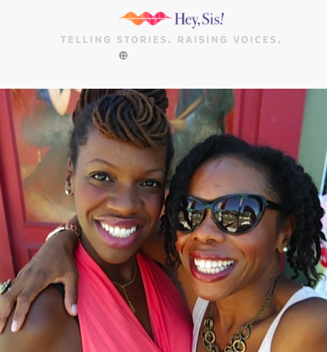 Hey, Sis! Podcast by Nailah & Nicole Blades    A podcast about women finding their focus and place in business, art, culture, and life. We're Nicole and Nailah Blades, two sisters who are 12 years apart, living 3,000 miles apart, but who still manage to talk everyday about so many different things. We thought it'd be cool to add other folks, like you, into this ongoing conversation. Join us!