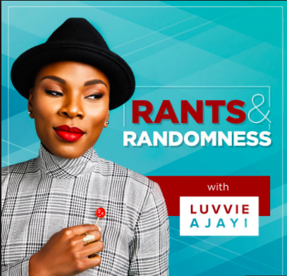 Rants & Randomness with Luvvie Ajayi    Join Side-Eye Sorceress Luvvie Ajayi for some (loving) judgement, (necessary) shade and (of course), rants on all thing pop culture and relevant to our lives. Plus, her amazing guests (some you might know already).