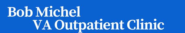 Bob-Michel-VA-Outpatient-Clinic.png
