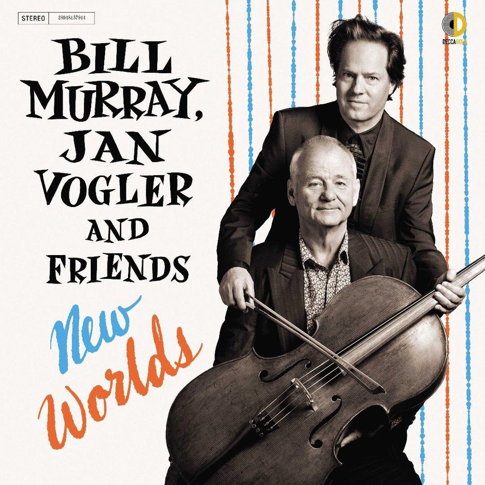 Bill Murray and Jan Vogler - New Worlds.jpg