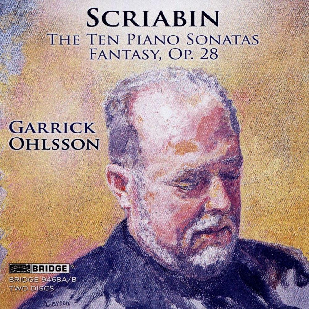 Garrick Ohlsson - Scriabin- The Ten Piano Sonatas; Fantasy, Op. 28.jpg