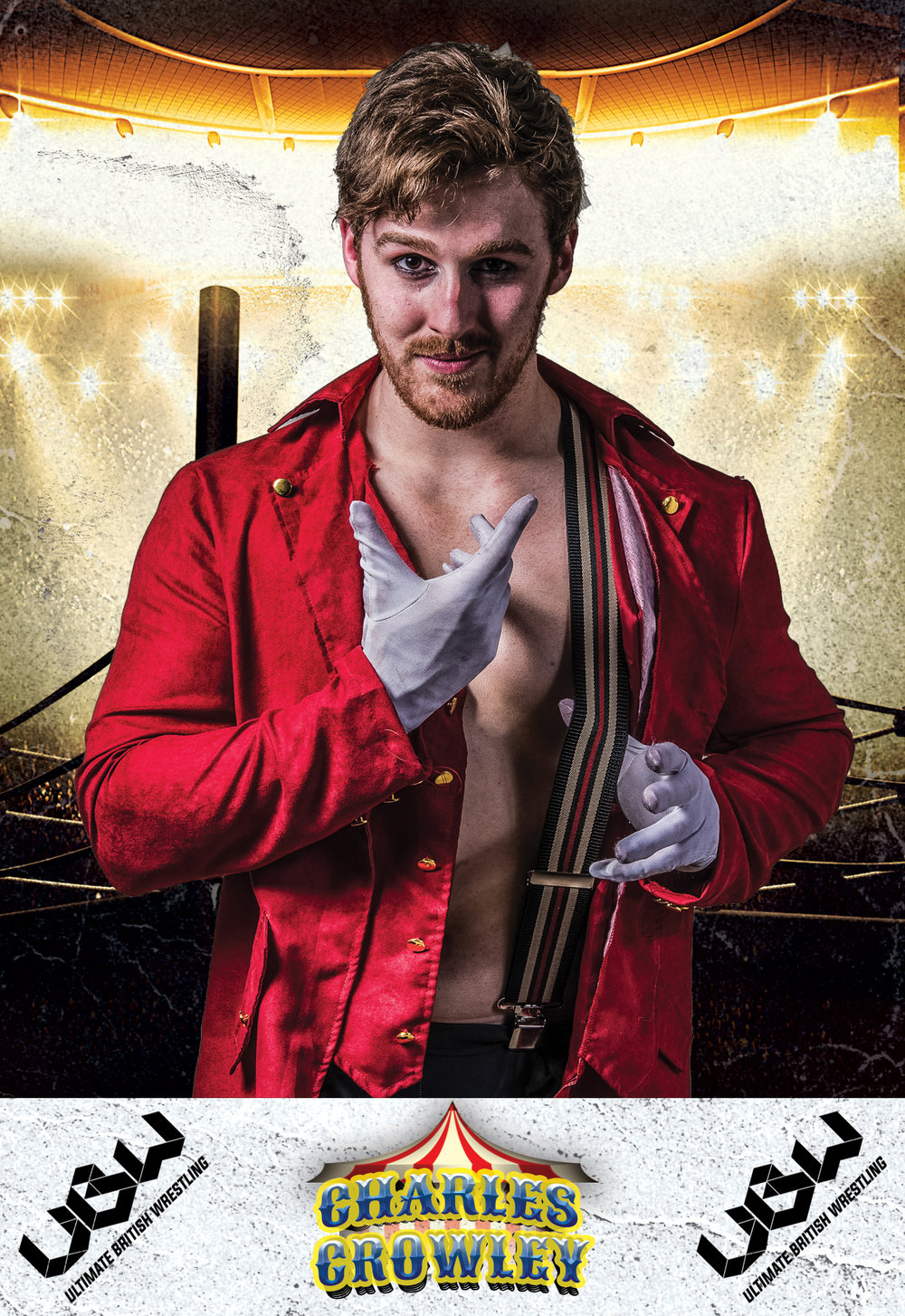 Charles Crowley:  'Ladies and Gentlemen; Welcome to the show!' The opening gambit of The Ringmaster and Carnival King, Charles Crowley. Whilst relatively new to the UBW roster, Crowley has earned the love of the fans with his natural good looks and channelling a charisma that can only be learnt from years of entertaining in the spotlight. The real Greatest Showman can be found in the wrestling circus of UBW.