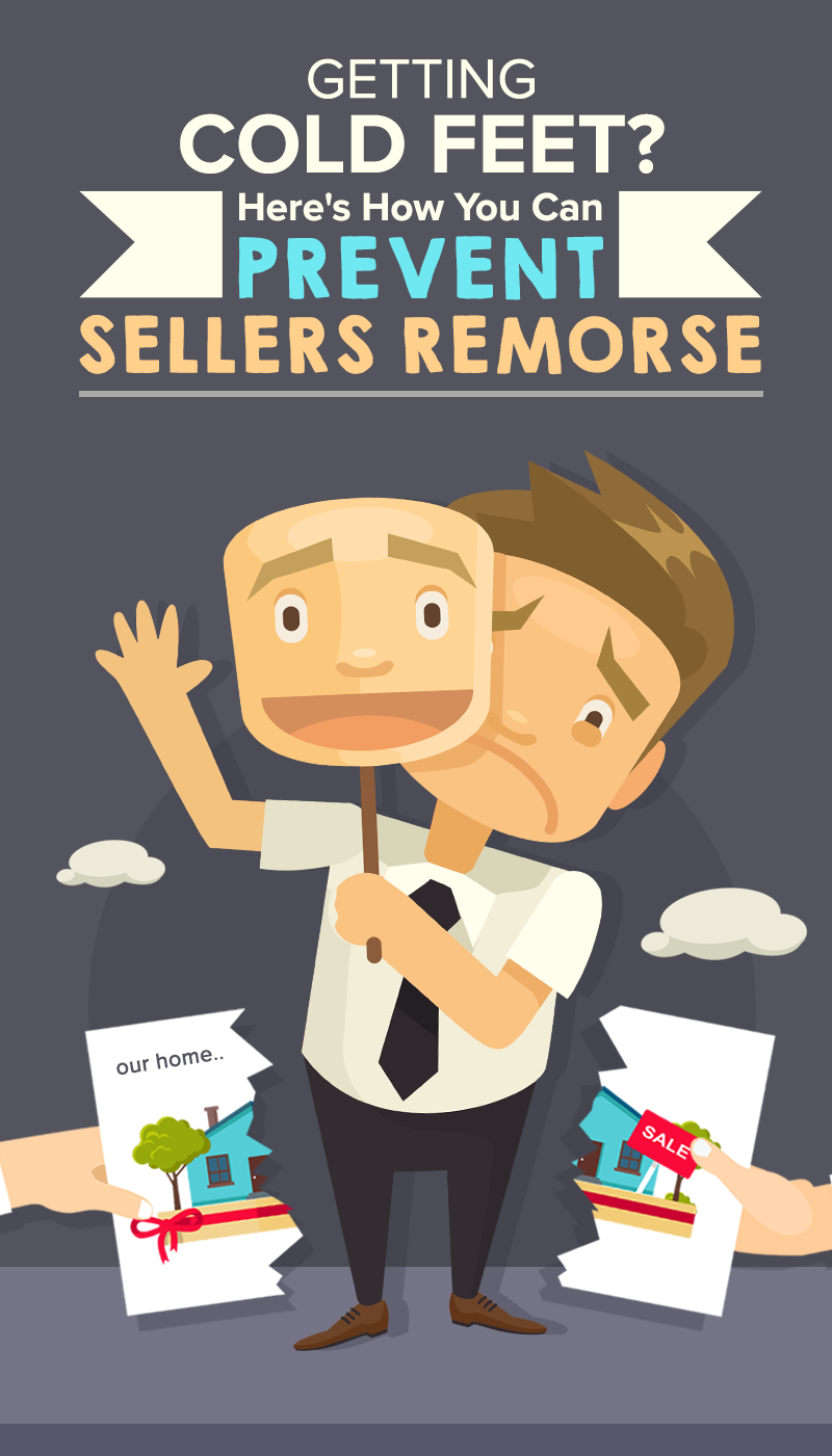Getting Cold Feet? Here's How You Can Prevent Seller's Remorse