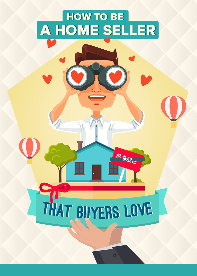 How To Be A Home Seller That Buyers Love