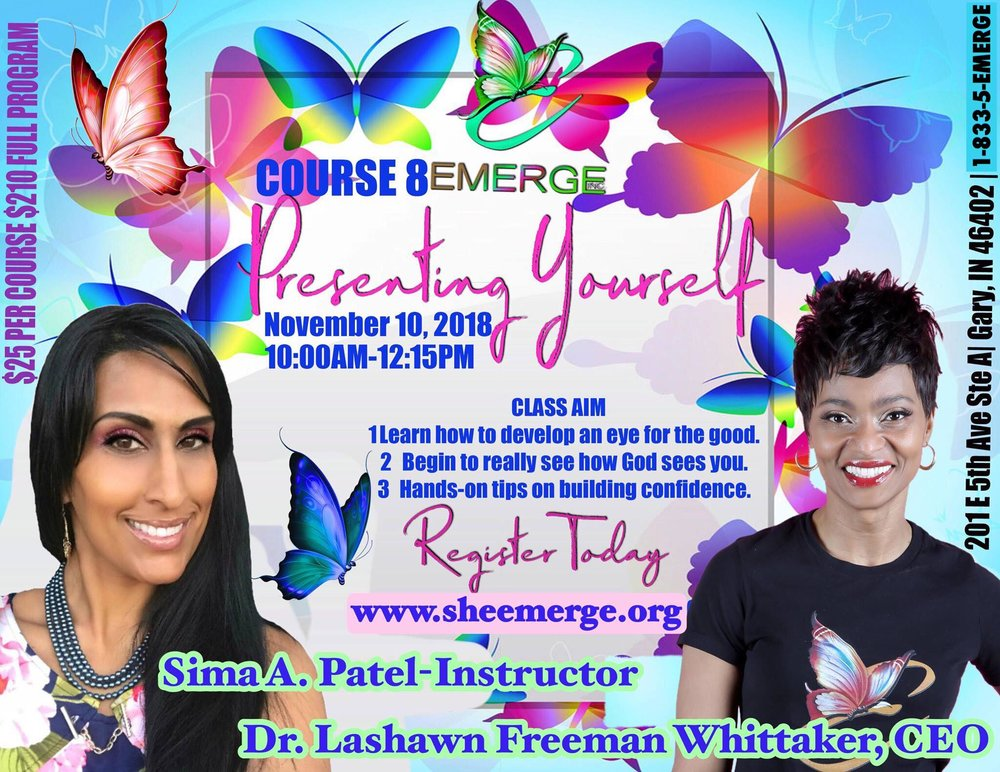 Course 8: Presenting You - Session Start Date: November 10, 2018Course Description: From the Inside Out- A Beautiful PerspectivePresenter: Sima A. PatelTime: 10:00am-12:15pmLocation: 201 E 5th Ave Ste D