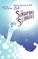 - Come celebrate the season in style with the Singapore Slingers. Dance the night away and enjoy the incredible sounds of the orchestra playing all the hits from the early 20th Century. Dress to Impress.Click here for tickets.7:30pm - Doors open 8:00-8:30pm Dance Lesson 8:30 Band & Dancing $20 in Advance, $25 at the door (Standing Room Only)Want to Reserve a Table? You must purchase in advance in Quantities of 4. (Tables hold 8)