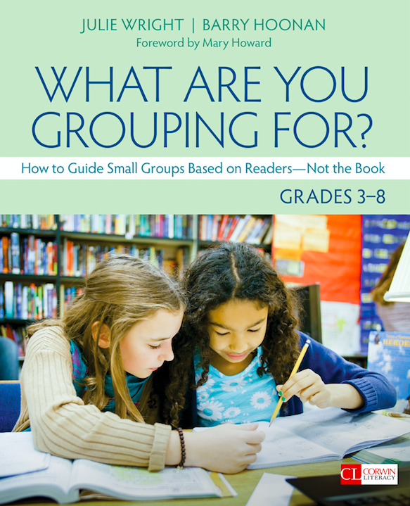 What Are You Grouping For? How to Guide Small Groups Based on Readers--Not the Book -