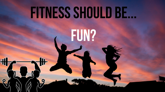 fitness should be...fun?.png