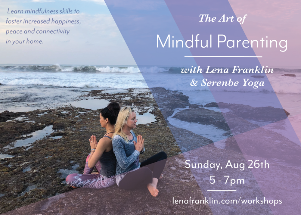 LF and Serenbe - Mindful Parenting-5x7in - web:fb:print flyer.png