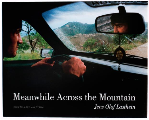 Jens Olof Lasthein - Meanwhile Across the Mountain   Jens Olof Lasthein