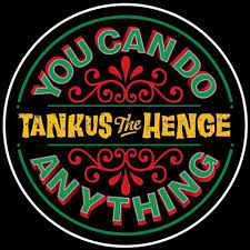 Tankus the henge you can do anything art.jpg