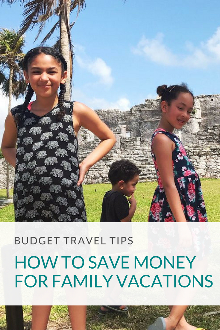 how to save money and afford to travel with kids - negra bohemian