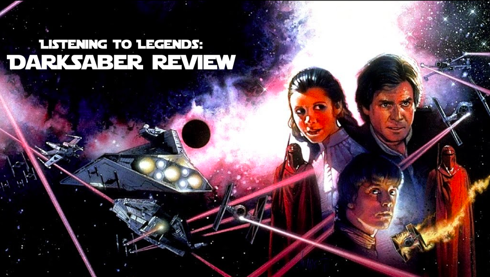 Listening-to-Legends-Darksaber-Review.png