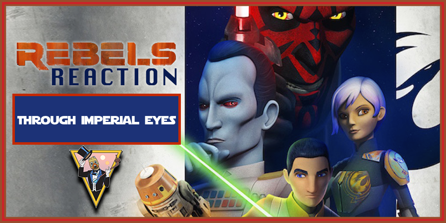 Rebels-Reaction-Through-Imperial-Eyes.png