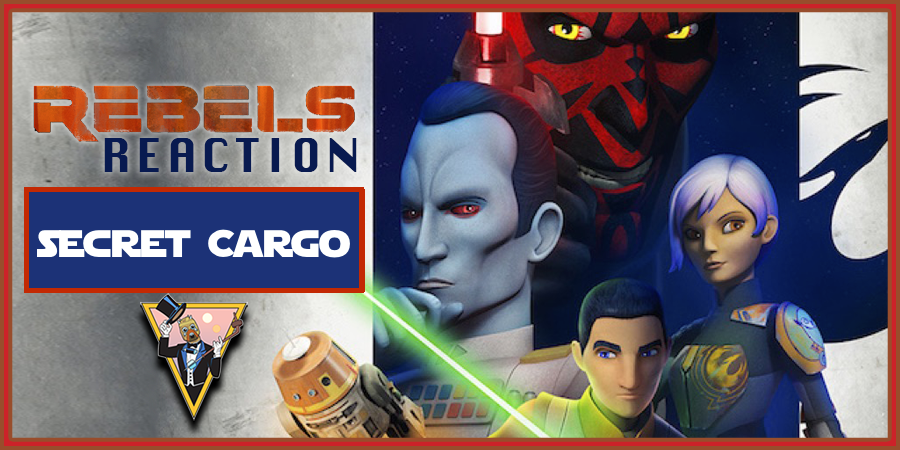 Rebels-Reaction-Secret-Cargo.png