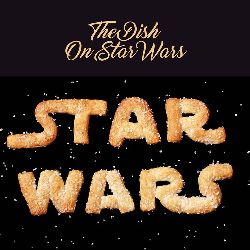 The Dish On Star Wars – Star Wars inspired cuisine!