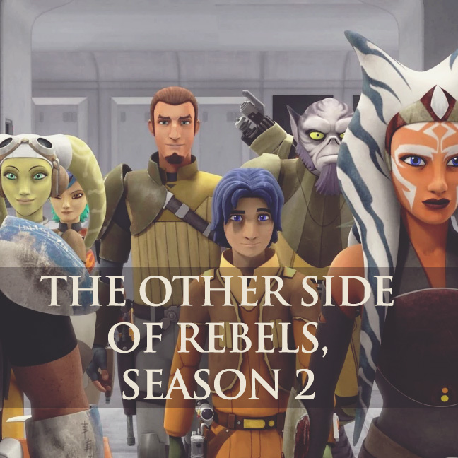 The Other Side Of Rebels Season 2 — Unmistakably Star Wars