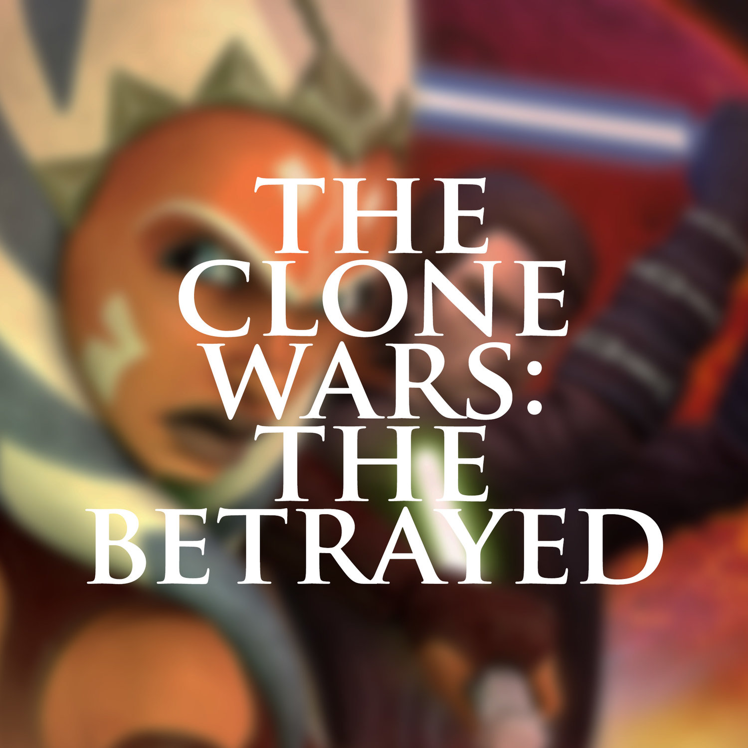 The Clone Wars: The Betrayed — Unmistakably Star Wars