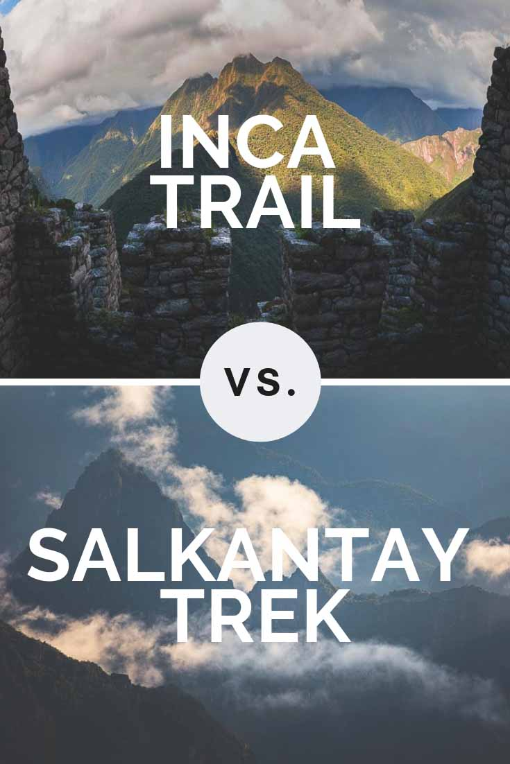 Inca Trail vs. Salkantay Trek