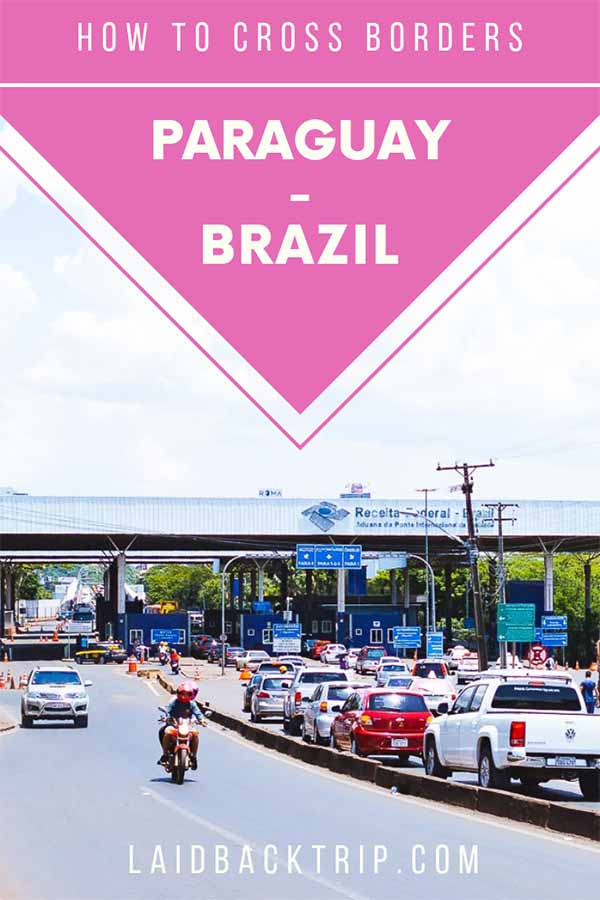 Crossing the borders from Paraguay to Brazil