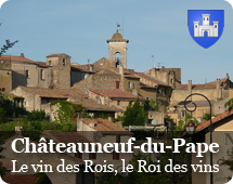 "Châteauneuf-du-Pape : ""Wine of the Kings, king of the wines"""
