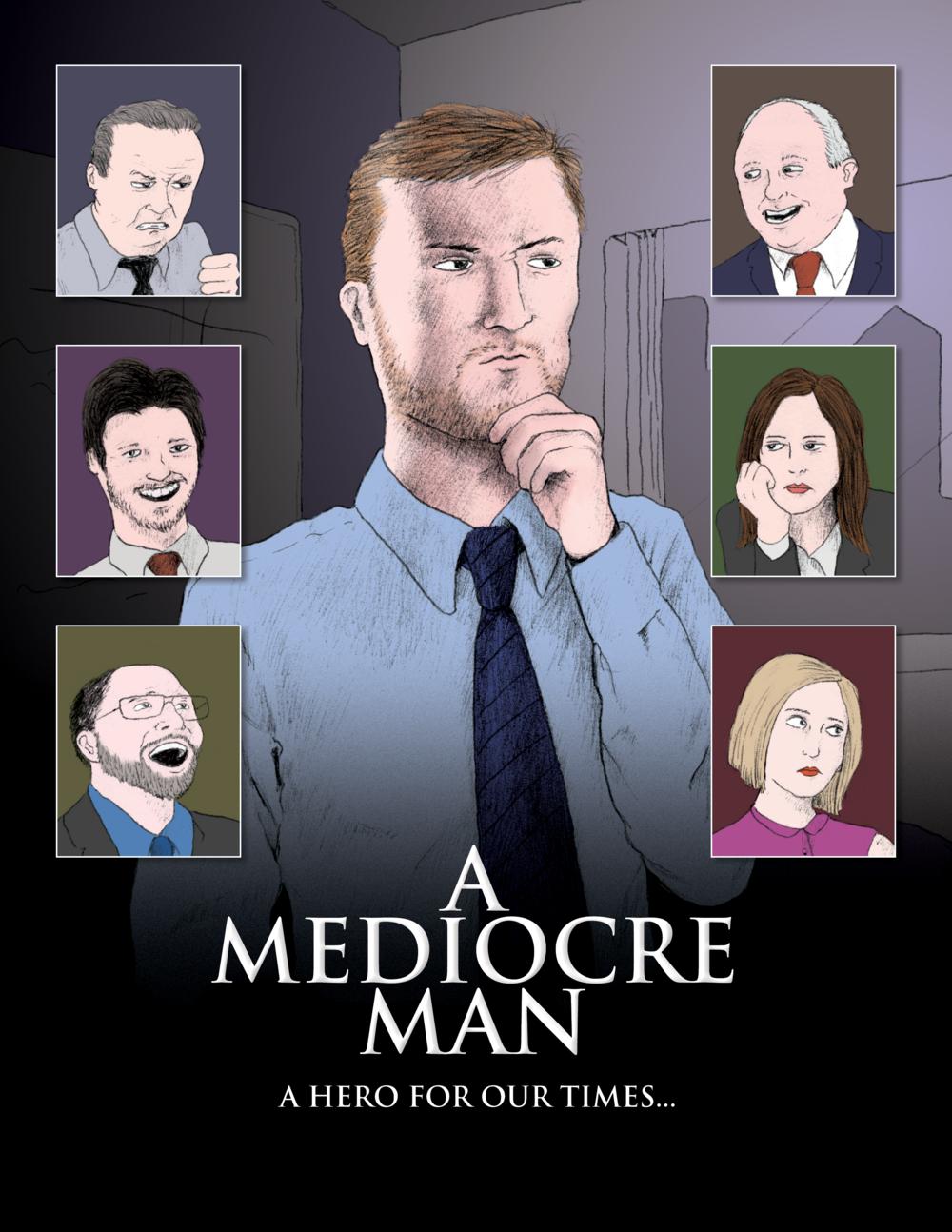 """""""A Mediocre Man"""""""