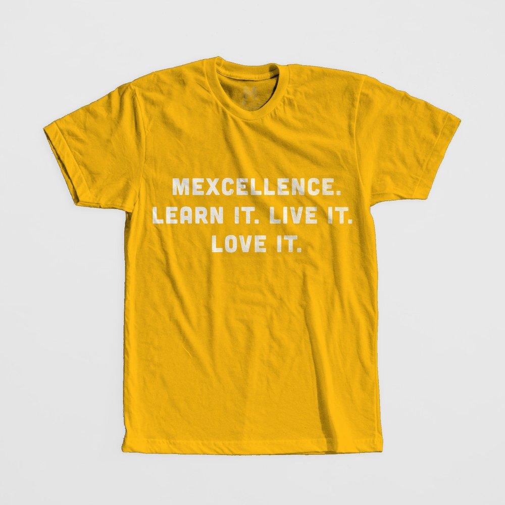 Mexcellence. Learn it. Live it. Love it.