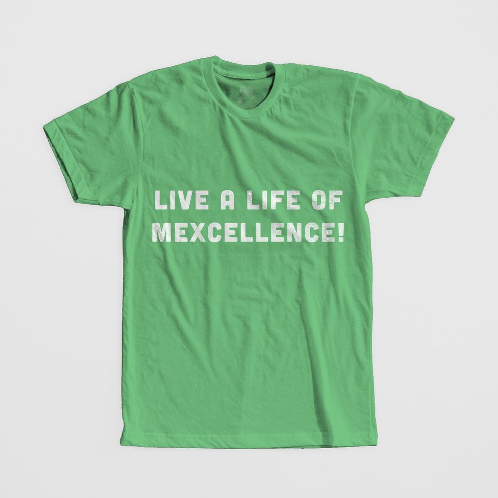 Live a life of Mexcellence!