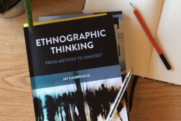 What is Ethnographic Thinking?: An Interview with Jay Hasbrouck -