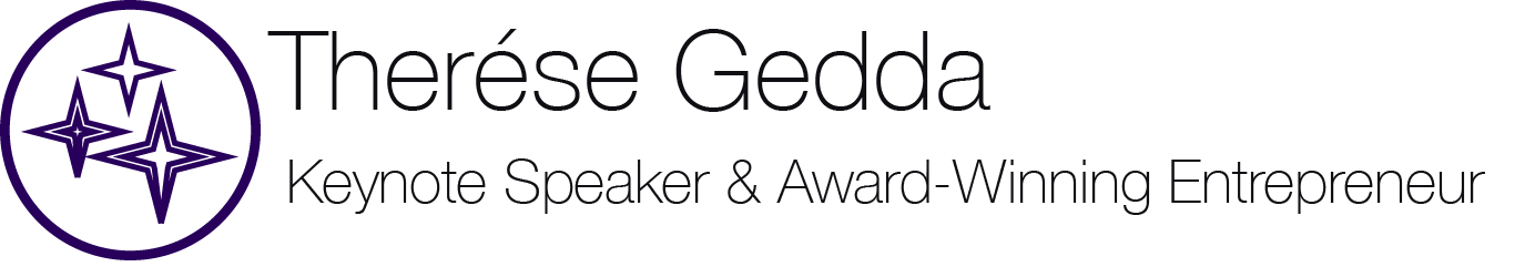 Achieve Greatness – Explore Keynote Speaker and Award-Winning Entrepreneur Therese Gedda's talks and offers