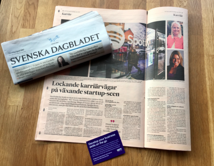 Always exciting sharing insights and see then featured in magazines. Here in the leading Swedish newspaper, Svenska Dagbladet (SvD) for a piece about pursuing a career in the thriving startup world.
