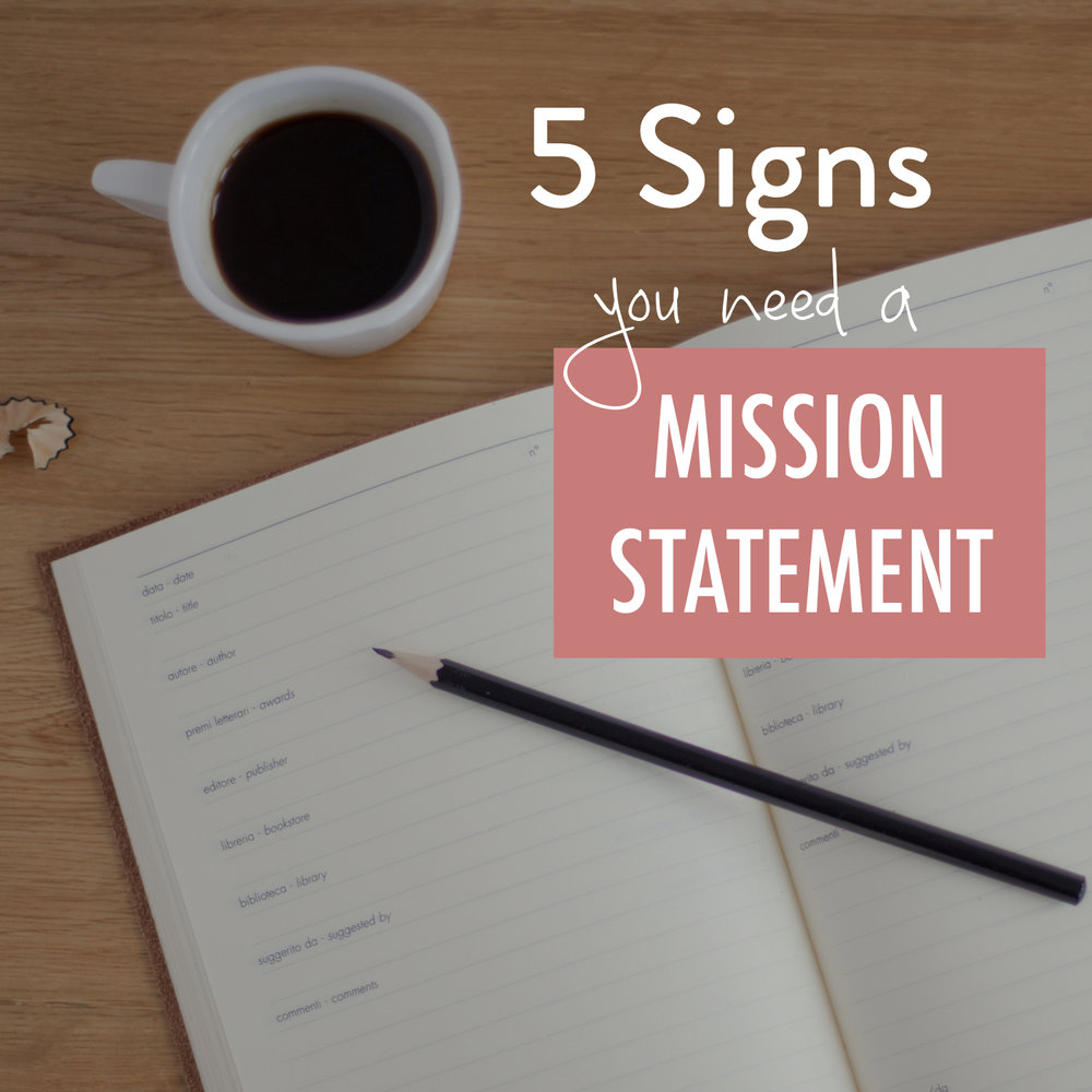 5 Signs You Need a Mission Statement - Stacy Kessler.001.jpeg