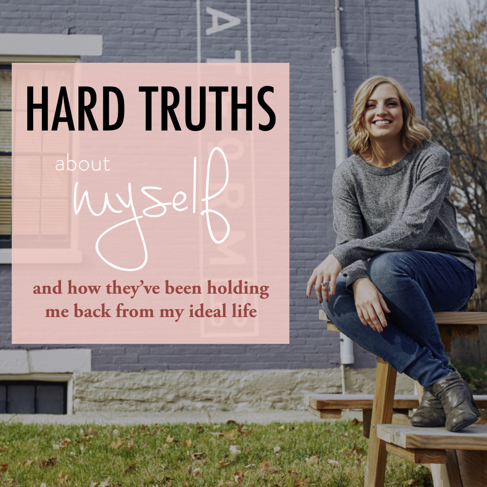Hard Truths about myself and how they've been holding me back from my ideal life - stacy kessler square.jpeg