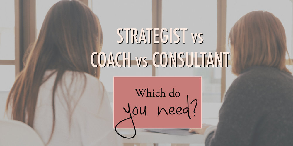 Strategist vs coach vs consultant - which do you need? - stacy kessler wide.jpeg